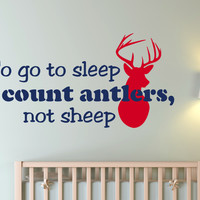 To Go To Sleep I Count Antlers Not Sheep - Vinyl Wall Decal
