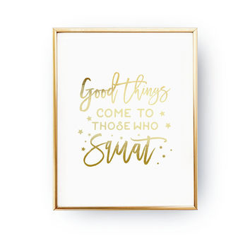 Good Things Come To Those Who Squat, Gym Poster, Inspire Art, Typography Print, Home Decor, Quote Art, Real Gold Foil, Motivational Quote