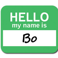 Bo Hello My Name Is Mouse Pad