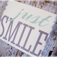 Typography Wall Decor- JUST SMILE- Distressed Wood Sign- Rustic Wall Art