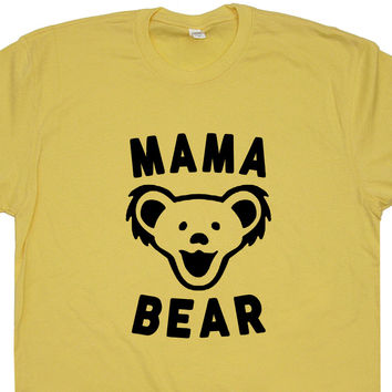 Mama Bear T Shirt Grateful Dead Dancing Bears Shirt Phish Papa Bear