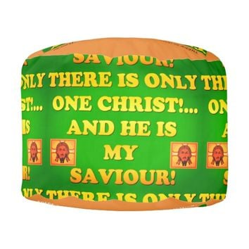 Only One Christ! And He's My Saviour! Pouf