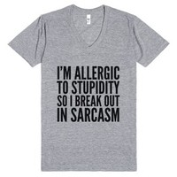 I'm Allergic To Stupidity, So I Break Out In Sarcasm V-neck T-shirt...