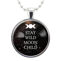 Stay Wild Moon Child Necklace, Gypsy Moon Jewelry, Gothic Quote Pendant
