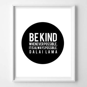 INSTANT DOWNLOAD Printable - Be Kind Whenever Possible - Dalai Lama typography inspirational quote, prints and posters