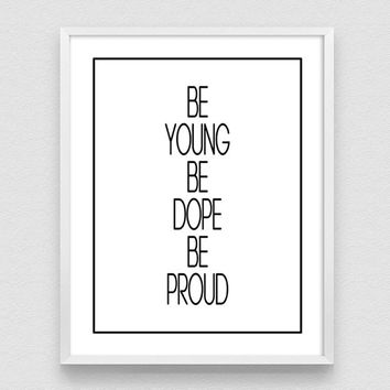 Be Young Be Dope Be Proud, LANA DEL REY, Music Lyrics, Wall Art Poster, Inspirational Quote, Music Quote, Lana Del Rey poster, Music Lyrics