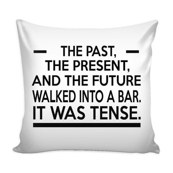 Funny English Grammar Joke Graphic Pillow Cover The Past The Present And