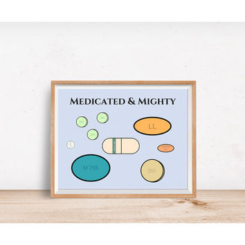 Medicated and Mighty Art Print /// Spoonie, Health, Disability, Chronic Illness, Mental Illness, Inspirational Art, Motivational Art