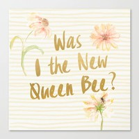 Am I the New Queen Bee? Canvas Print by AllieR