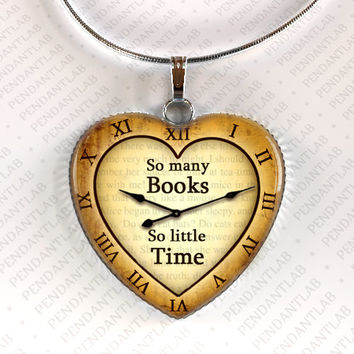 So Many Books So Little Time Pendant, Book Lover Gift, Librarian Gift, Steampunk, Clock Necklace, Heart, Book Quote Necklace, Jewelry