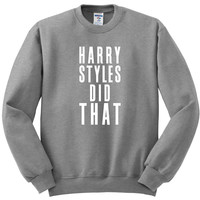 """Harry Styles Did That"" Crewneck Sweatshirt"