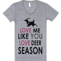 Love me Like You Love Deer Season (Juniors)-Athletic Grey T-Shirt