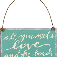 All You Need Is Love And The Beach - Tin Ornament