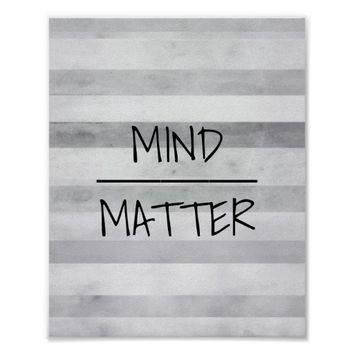 mind over matter quote poster gray stripes