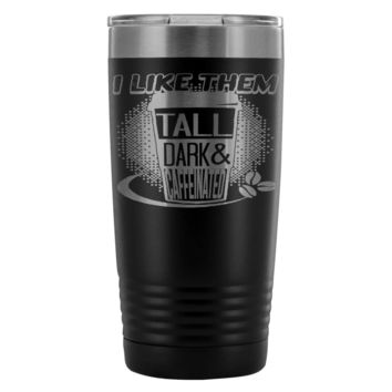 Insulated Coffee Travel Mug Tall Dark Caffeinated 20oz Stainless Steel Tumbler