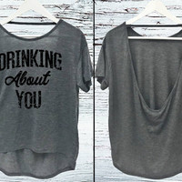 Drinking About You - Flowy Back Cutout Back Strap Tee. Party shirt. Workout Tee. Yoga Shirt. Vintage Style TShirt.