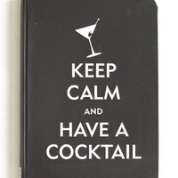 Keep Calm And Have A Cocktail Notebook - $9.00 : ThreadSence, Women's Indie & Bohemian Clothing, Dresses, & Accessories