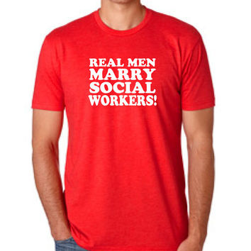 Real Men Marry Social Workers mens tshirt Fitted T Shirt