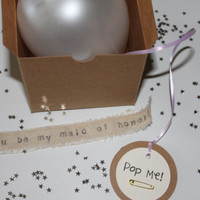 SET of 7,  Custom Pop The Question Balloon, Will You Be My Bridesmaid Gift, Wedding Favor, Bridal Shower, Secret Message
