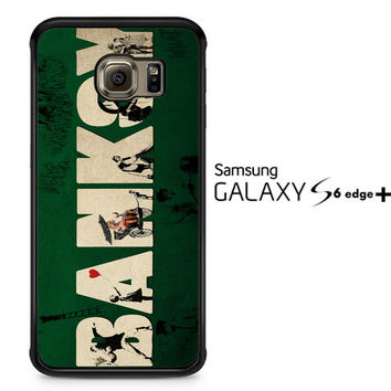 BANSKY V0766 Samsung Galaxy S6 Edge Plus Case