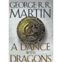 A Dance with Dragons (Hardback) Song of Ice and Fire By George R R Martin