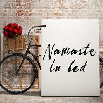 Printable Art ''Namaste In Bed'' Bedroom Wall Art Bedroom Sign Inspirational Print Motivation Quote print Digital Art Bedroom Decor