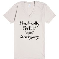 Practically Perfect in Every Way - Shirt-Organic Natural T-Shirt