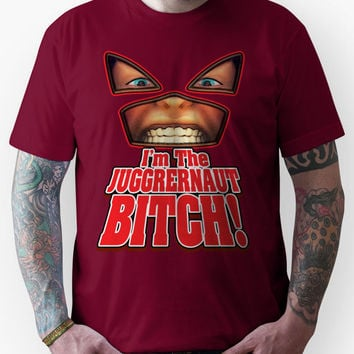 I'm the JUGGERNAUT Bitch! (Version 2) Unisex T-Shirt