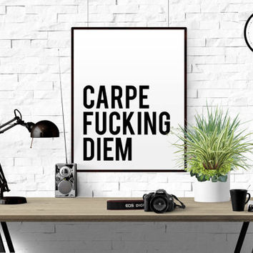 Carpe That Fucking Diem Expressive Typography Lettering Poster Inspirational Quote Black And White Minimalist Art Typography Print Poster