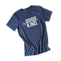Be Good. Be Kind.