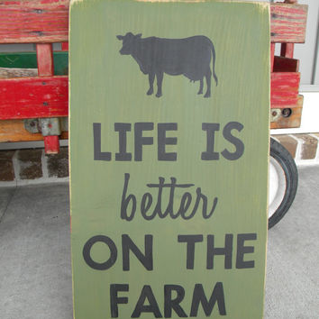 Life is better on the Farm - Hand Painted Wood Sign art, wall decor, Cow, Rustic - Home Decor, Wall Art, Wood Art, Distressed, Green
