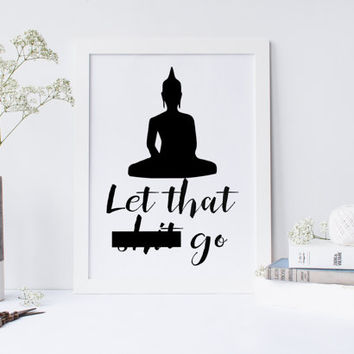 Printable art INSPIRATIONAL QUOTE;buddha print,motivational quote,inspirational quotes,printable quotes,prints and quotes,wall art,poster
