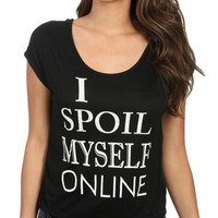 I Spoil Myself Tee   Shop Clearance at Wet Seal