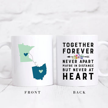 Long Distance Relationship Coffee Mug, Custom State To State Mug, Together Forever Never Apart Maybe In Distance But Never At Heart