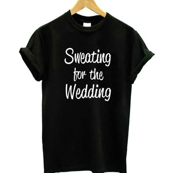 Sweating for the Wedding Funny T-Shirt
