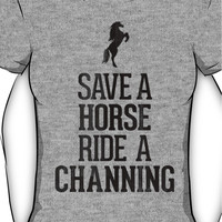 Save a Horse, Ride a Channing Women's T-Shirt