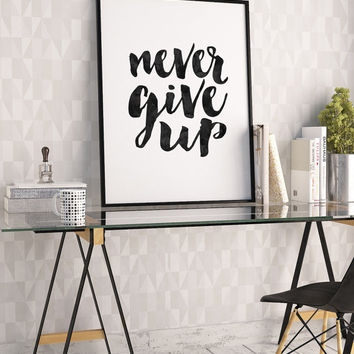 NEVER GIVE UP, Inspirational Quote, Motivational Poster, Friendship Gift,Workout Poster,Gym Decor,Quote Prints,Fitness Room Decor,BlackWhite