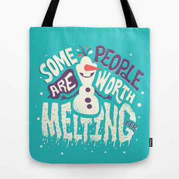 Frozen Olaf: Some People Are Worth Melting For Tote Bag by Risa Rodil