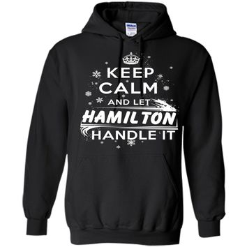 KEEP CALM AND LET HAMILTON HANDLE IT
