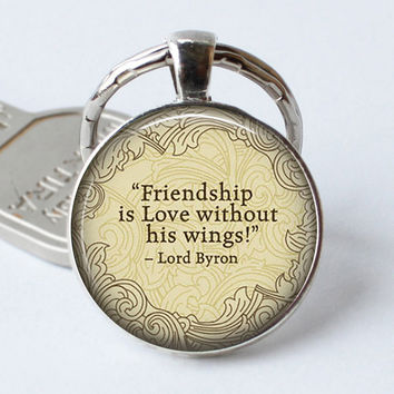 "LORD BYRON Keyring Quote ""Friendship Is Love...""keychain Literary Glass Pendant Poem Book Art Cabochon Jewelry Key Chain Ring"
