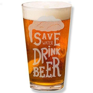 Shop4Ever Save Water Drink Beer Laser Engraved Beer Pint Glass Clear 16 oz