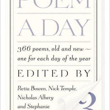 Poem A Day: 366 Poems, Old and New, to Learn by Heart and Take to Heart