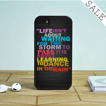 Life Quote Dance In The Rain For iPhone | Samsung Galaxy | HTC Case