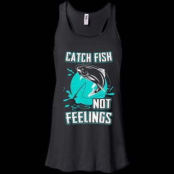Catch Fish Not Feelings Fishing