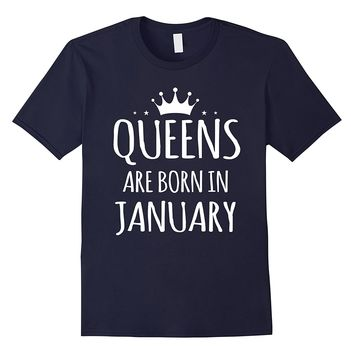 Queens Are Born In January Funny Shirt