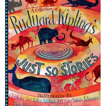 A Collection of Rudyard Kipling's Just So Stories (Hardback)