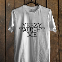 Yeezy Taught Me kanye T Shirt Mens T Shirt and Womens T Shirt *