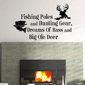 Country Wall Decals Quotes Fishing Poles And Hunting Gear Dreams Of Bass And Big Ole Deer Wall Decal Bedroom Nursery Living Room Decor Q121