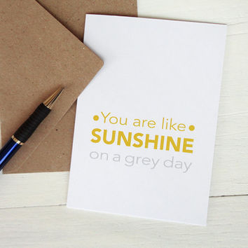 Greeting card You are like Sunshine on a grey day birthday thank you friend love