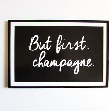 Typographic Art But First, Champagne. Typography Quote Wall Art Inspirational Quote